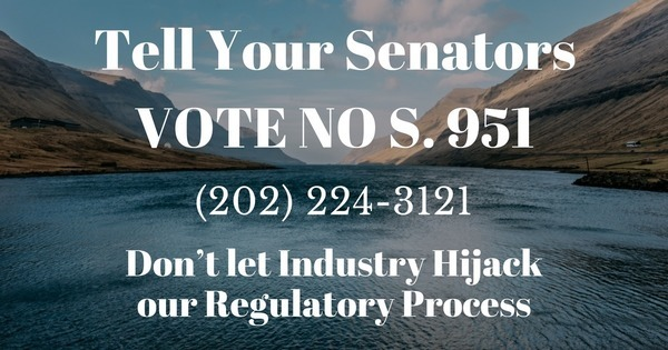 S.951 Dont let Industry Hijack our Regulatory Process