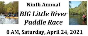BIG Little River Paddle Race, 8 AM, Saturday, April 24, 2021, $20 through March 31, then $30.